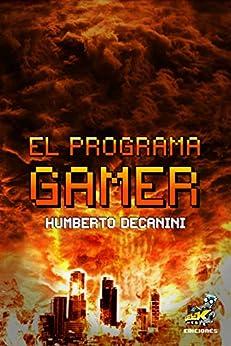 El Programa GAMER de [Decanini, Humberto]