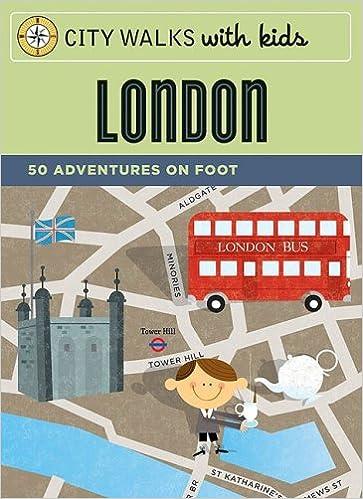 London City Walks with Kids 50 Adventures on Foot