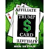 The Affiliate Trump Card