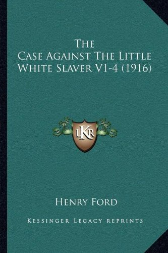The Case Against The Little White Slaver V1-4 (1916) pdf