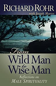 From Wild Man to Wise Man: Reflections on Male Spirituality by St. Anthony Messenger Press