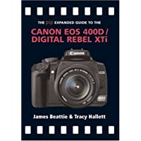 Canon EOS 400D/Digital Rebel Xti (The Expanded Guide)