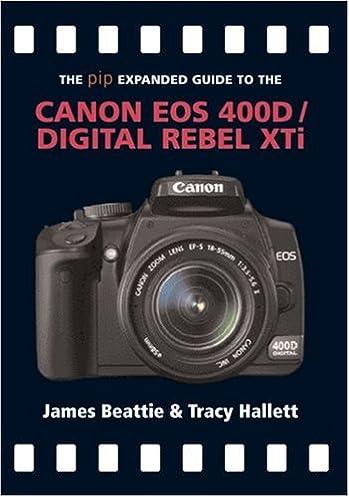 the pip expanded guide to the canon eos 400d digital rebel xti pip rh amazon com canon eos 400d digital camera manual cámara slr digital de canon eos 400d manual