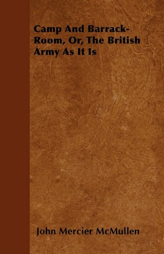 Camp And Barrack-Room, Or, The British Army As It Is pdf
