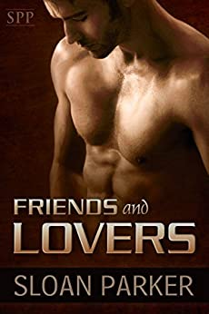 Friends and Lovers by [Parker, Sloan]