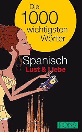 PONS Die 1000 wichtigsten Wörter Spanisch Lust und Liebe