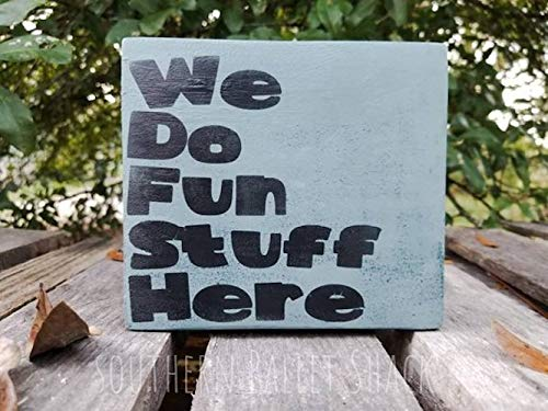 amazon com we do fun stuff here sign fun wooden sign daycare sign
