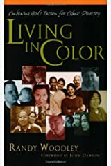 Living in Color: Embracing God's Passion for Ethnic Diversity Paperback