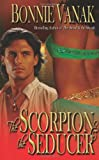 The Scorpion and the Seducer, Bonnie Vanak, 0843959754