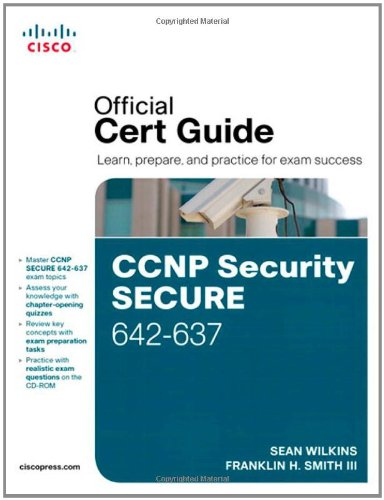 CCNP Security Secure 642-637 Official Cert Guide by Sean Wilkins , Trey Smith, Publisher : Cisco Press