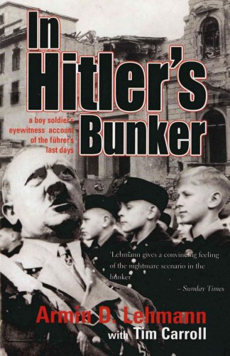 In Hitler's Bunker: A Boy Soldier's Eyewitness Account of the Führer's Last Days