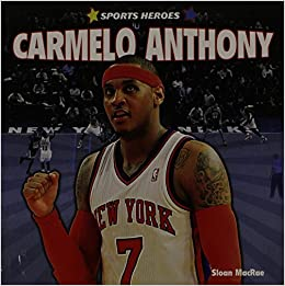 Carmelo Anthony (Sports Heroes) by Sloan MacRae (2012-01-15)