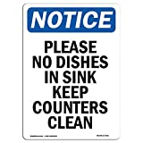 OSHA Notice Sign - Please No Dishes in Sink Keep | Choose from: Aluminum, Rigid Plastic or Vinyl Label Decal | Protect Your Business, Construction Site, Warehouse & Shop Area |  Made in The USA