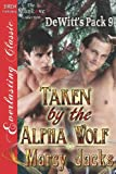Taken by the Alpha Wolf [Dewitt's Pack 9] (Siren Publishing Everlasting Classic Manlove)