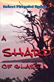A Shard of Glass, Robert Pierpoint Ogden, 1784072095