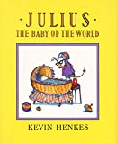 Julius, the Baby of the World, Kevin Henkes, 0688089445