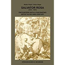 Salvator Rosa (1615-1673): Encounters with a fascinating artist in his own century