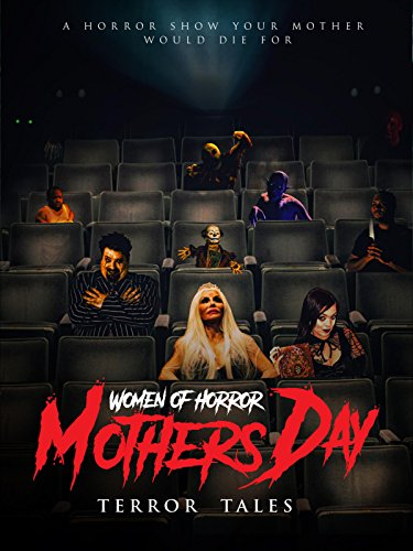 Women of Horror: Mother's Day Terror Tales ()
