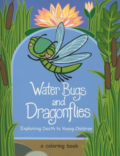Water Bugs and Dragonflies: Explaining Death to Young Children, A Coloring Book