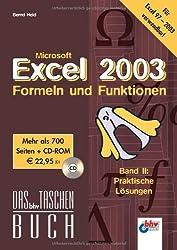 Excel 2003 - Formeln und Funktionen: Band II: Praktische Lösungen