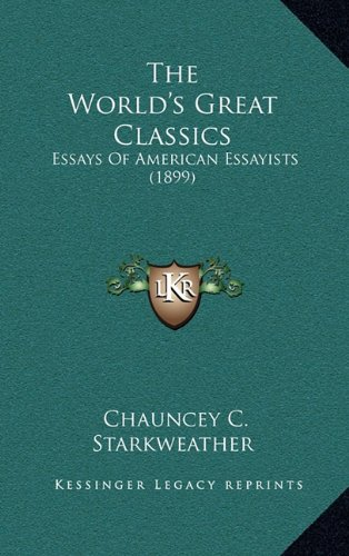 Download The World's Great Classics: Essays Of American Essayists (1899) PDF