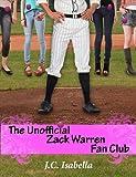 The Unofficial Zack Warren Fan Club (The Unofficial Series Book 1)
