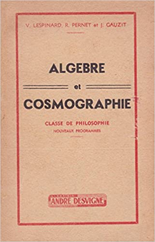 Livres gratuits Algèbre et cosmographie - classe de philosophie pdf ebook