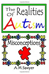 The Realities of Autism: Misconceptions Paperback
