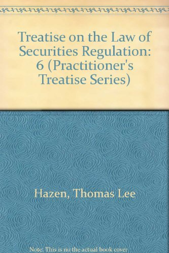 Treatise on the Law of Securities Regulation (Practitioner's Treatise Series)