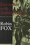 Encounter with Anthropology, Fox, Robin, 0887388701