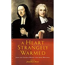 A Heart Strangely Warmed (Canterbury Studies in Spiritual Theology)