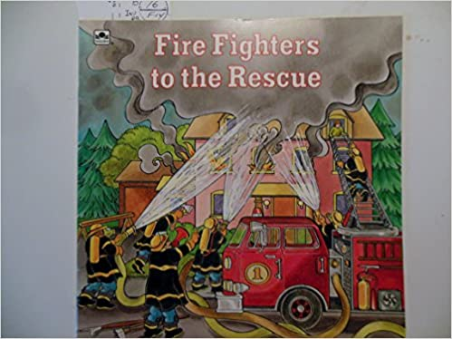 Fire Fighters to the Rescue