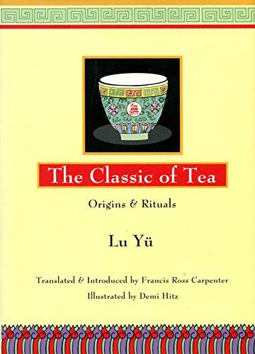 The Classic of Tea: Origins & Rituals