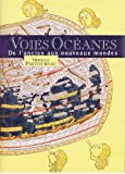 img - for Voies Oceanes de l'ancien aux nouveaux mondes book / textbook / text book