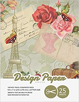 Vintage Travel Scrapbook Paper: Scrapbooking Paper for Crafting, Cardmaking, Decorations, Origami, 8.5x11, 25 Pack, Antique Victorian Design, Specialty Paper Pages Stationery Paper: Amazon.es: Design Paper Press: Libros en idiomas extranjeros