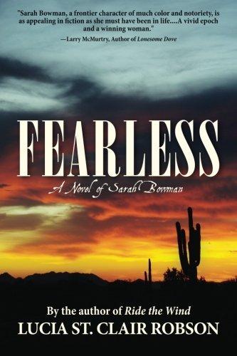 Fearless: A Novel of Sarah Bowman by Lucia St. Clair Robson (2014-09-25) (Clair Upper St)