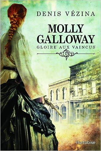 Lire en ligne Molly Galloway V. 01. Gloire aux Vaincus pdf