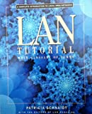 LAN Tutorial with Glossary of Terms, Patricia Schnaidt and LAN Magazine Editors, 0879301910