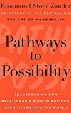 img - for Pathways to Possibility: Transforming Our Relationship with Ourselves, Each Other, and the World book / textbook / text book