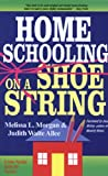 Homeschooling on a Shoestring, Melissa L. Morgan and Judith Waite Allee, 087788546X