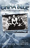 China Blue: Volume 3 (The Dudley Sisters Quartet)