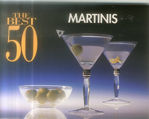 The Best 50 Martinis (Best 50 Recipe)