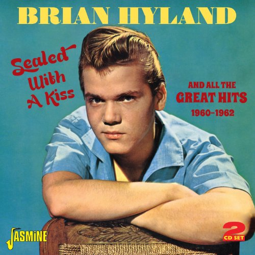 Brian Hyland - Sealed With A Kiss And All The Great Hits 1960-1962 [original Recordings Remastered] 2cd Set - Zortam Music