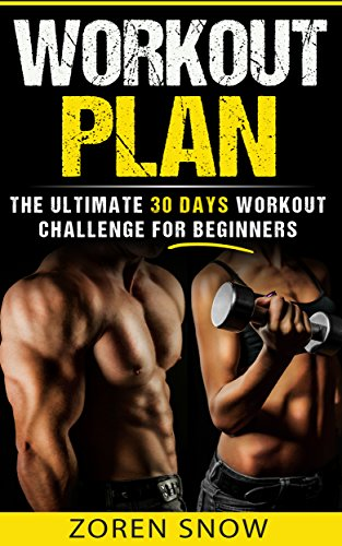 Workout Plan The Ultimate 30 Day Challenge For Beginners Books