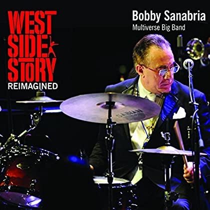 Bobby Sanabria - West Side Story Reimagined