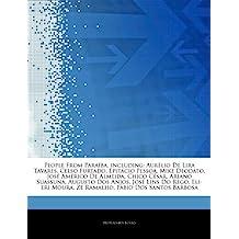 Articles On People From Paraíba, including: Aurélio De Lira Tavares, Celso Furtado, Epitácio Pessoa, Mike Deodato, José Américo De Almeida, Chico ... Dos Anjos, José Lins Do Rego, Eli-eri Moura