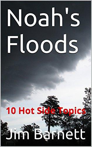 Noahs Floods: 10 Hot Side Topics