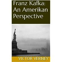 Franz Kafka: An Amerikan Perspective