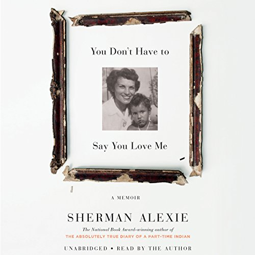 You Don't Have to Say You Love Me: A Memoir by Hachette Audio