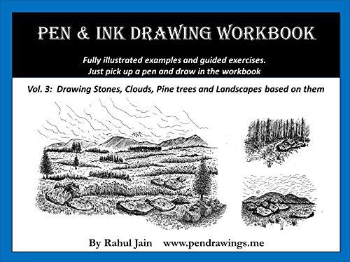 Pen & Ink Drawing Workbook vol 3: Learn to Draw Pleasing Pen & Ink Landscapes